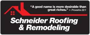 How We Do Business Schneider Roofing Amp Remodeling